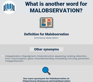 Malobservation, synonym Malobservation, another word for Malobservation, words like Malobservation, thesaurus Malobservation