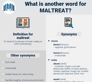 maltreat, synonym maltreat, another word for maltreat, words like maltreat, thesaurus maltreat