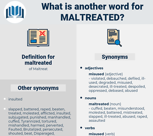 maltreated, synonym maltreated, another word for maltreated, words like maltreated, thesaurus maltreated