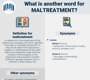 maltreatment, synonym maltreatment, another word for maltreatment, words like maltreatment, thesaurus maltreatment