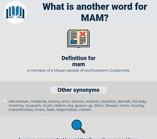 mam, synonym mam, another word for mam, words like mam, thesaurus mam