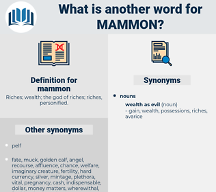 mammon, synonym mammon, another word for mammon, words like mammon, thesaurus mammon