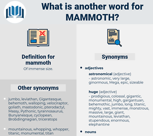 mammoth, synonym mammoth, another word for mammoth, words like mammoth, thesaurus mammoth