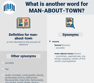 man-about-town, synonym man-about-town, another word for man-about-town, words like man-about-town, thesaurus man-about-town