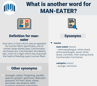 man-eater, synonym man-eater, another word for man-eater, words like man-eater, thesaurus man-eater