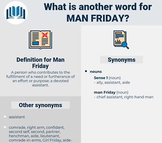 Man Friday, synonym Man Friday, another word for Man Friday, words like Man Friday, thesaurus Man Friday