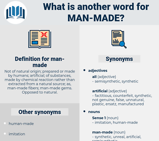 man-made, synonym man-made, another word for man-made, words like man-made, thesaurus man-made