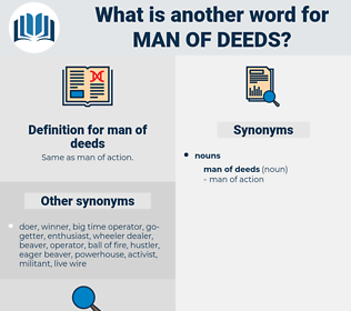 man of deeds, synonym man of deeds, another word for man of deeds, words like man of deeds, thesaurus man of deeds
