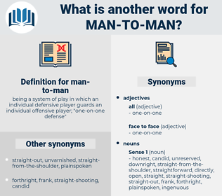man-to-man, synonym man-to-man, another word for man-to-man, words like man-to-man, thesaurus man-to-man