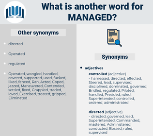 Managed, synonym Managed, another word for Managed, words like Managed, thesaurus Managed