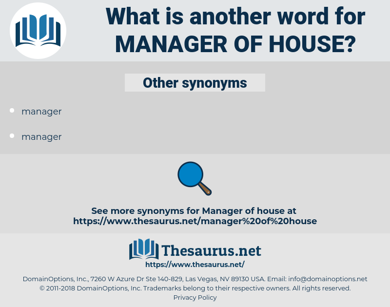 manager of house, synonym manager of house, another word for manager of house, words like manager of house, thesaurus manager of house