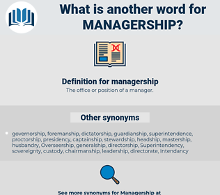 managership, synonym managership, another word for managership, words like managership, thesaurus managership
