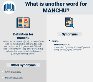 manchu, synonym manchu, another word for manchu, words like manchu, thesaurus manchu
