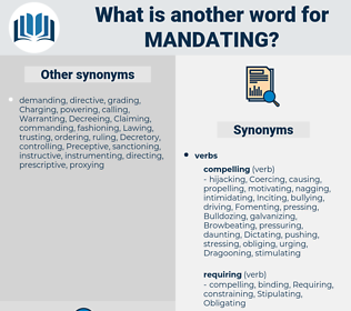 mandating, synonym mandating, another word for mandating, words like mandating, thesaurus mandating