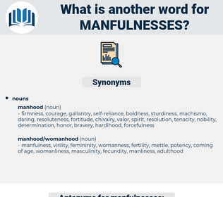 manfulnesses, synonym manfulnesses, another word for manfulnesses, words like manfulnesses, thesaurus manfulnesses