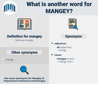 mangey, synonym mangey, another word for mangey, words like mangey, thesaurus mangey