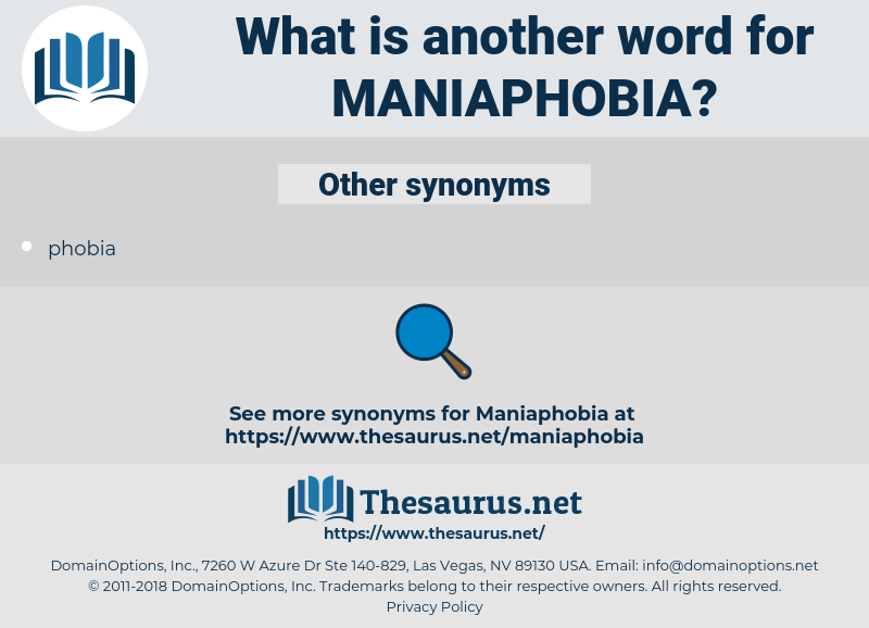 maniaphobia, synonym maniaphobia, another word for maniaphobia, words like maniaphobia, thesaurus maniaphobia