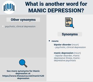 manic depression, synonym manic depression, another word for manic depression, words like manic depression, thesaurus manic depression