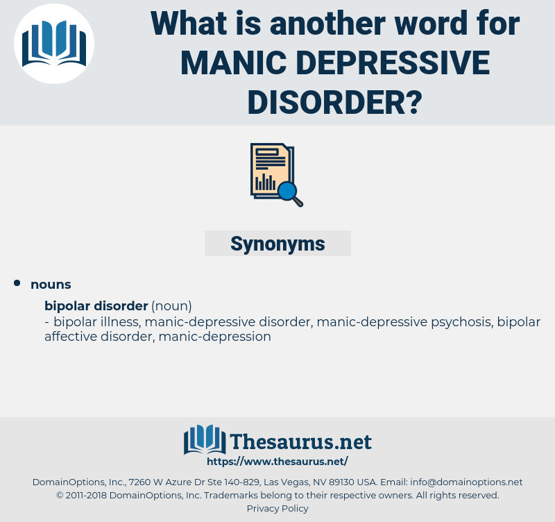 manic depressive disorder, synonym manic depressive disorder, another word for manic depressive disorder, words like manic depressive disorder, thesaurus manic depressive disorder