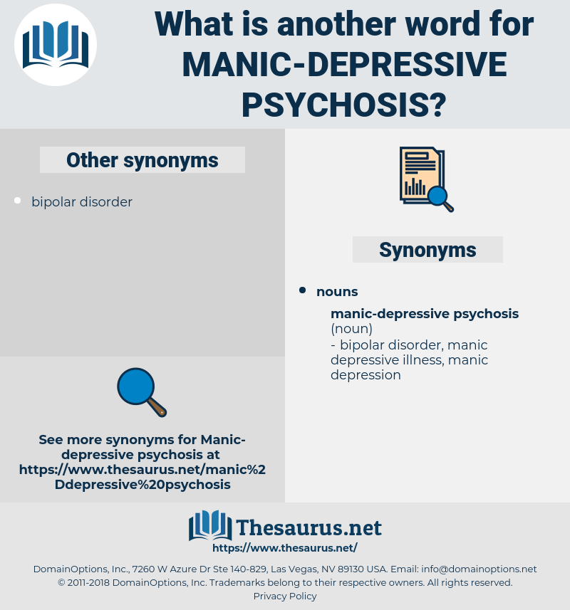 manic-depressive psychosis, synonym manic-depressive psychosis, another word for manic-depressive psychosis, words like manic-depressive psychosis, thesaurus manic-depressive psychosis