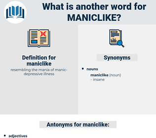 maniclike, synonym maniclike, another word for maniclike, words like maniclike, thesaurus maniclike