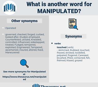 Manipulated, synonym Manipulated, another word for Manipulated, words like Manipulated, thesaurus Manipulated