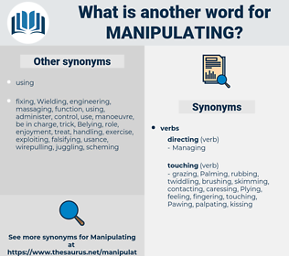 Manipulating, synonym Manipulating, another word for Manipulating, words like Manipulating, thesaurus Manipulating