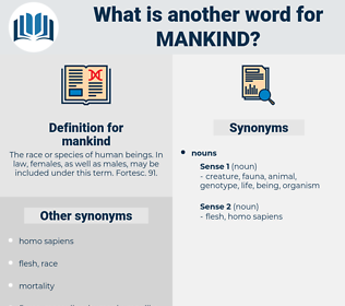 mankind, synonym mankind, another word for mankind, words like mankind, thesaurus mankind