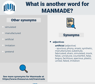 manmade, synonym manmade, another word for manmade, words like manmade, thesaurus manmade