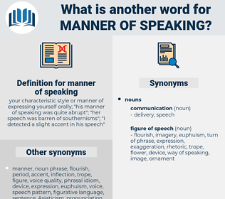 manner of speaking, synonym manner of speaking, another word for manner of speaking, words like manner of speaking, thesaurus manner of speaking