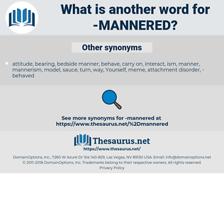 mannered, synonym mannered, another word for mannered, words like mannered, thesaurus mannered
