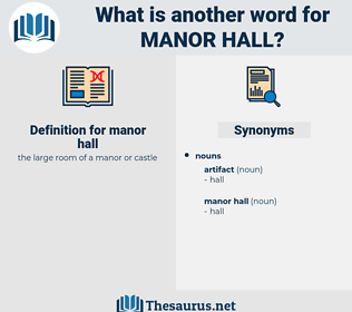 manor hall, synonym manor hall, another word for manor hall, words like manor hall, thesaurus manor hall