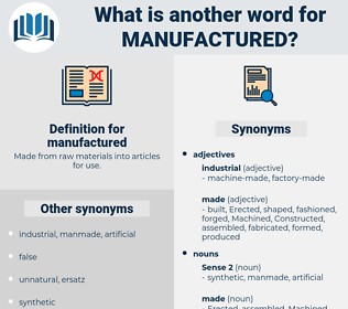 manufactured, synonym manufactured, another word for manufactured, words like manufactured, thesaurus manufactured