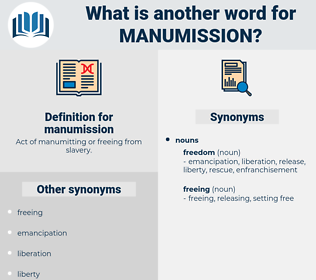 manumission, synonym manumission, another word for manumission, words like manumission, thesaurus manumission