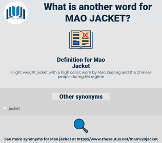 Mao Jacket, synonym Mao Jacket, another word for Mao Jacket, words like Mao Jacket, thesaurus Mao Jacket