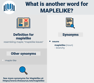 maplelike, synonym maplelike, another word for maplelike, words like maplelike, thesaurus maplelike