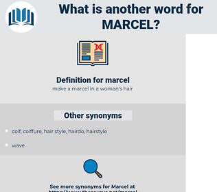 marcel, synonym marcel, another word for marcel, words like marcel, thesaurus marcel