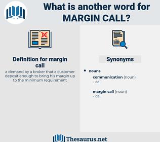 margin call, synonym margin call, another word for margin call, words like margin call, thesaurus margin call