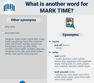 mark time, synonym mark time, another word for mark time, words like mark time, thesaurus mark time