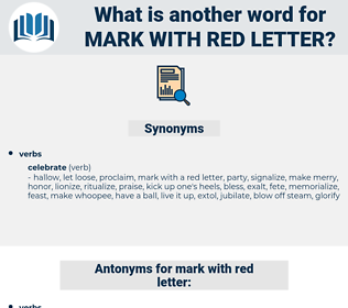 mark with red letter, synonym mark with red letter, another word for mark with red letter, words like mark with red letter, thesaurus mark with red letter