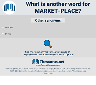 market place, synonym market place, another word for market place, words like market place, thesaurus market place