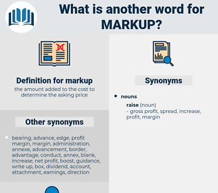markup, synonym markup, another word for markup, words like markup, thesaurus markup