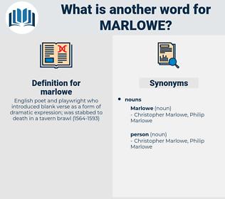 marlowe, synonym marlowe, another word for marlowe, words like marlowe, thesaurus marlowe