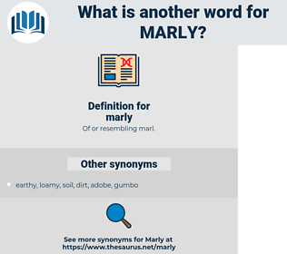 marly, synonym marly, another word for marly, words like marly, thesaurus marly