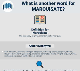 Marquisate, synonym Marquisate, another word for Marquisate, words like Marquisate, thesaurus Marquisate