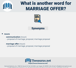 marriage offer, synonym marriage offer, another word for marriage offer, words like marriage offer, thesaurus marriage offer