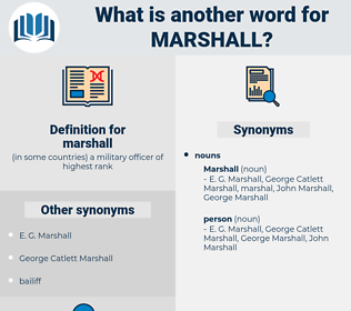 marshall, synonym marshall, another word for marshall, words like marshall, thesaurus marshall