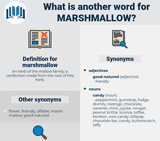 marshmallow, synonym marshmallow, another word for marshmallow, words like marshmallow, thesaurus marshmallow