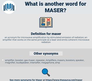 maser, synonym maser, another word for maser, words like maser, thesaurus maser