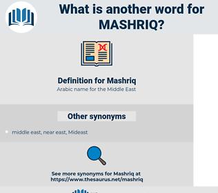 Mashriq, synonym Mashriq, another word for Mashriq, words like Mashriq, thesaurus Mashriq